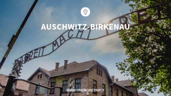 Auschwitz-Birkenau cosa vedere a Cracovia
