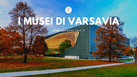 musei di varsavia